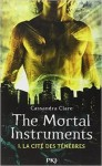 The mortal instruments, tome 1